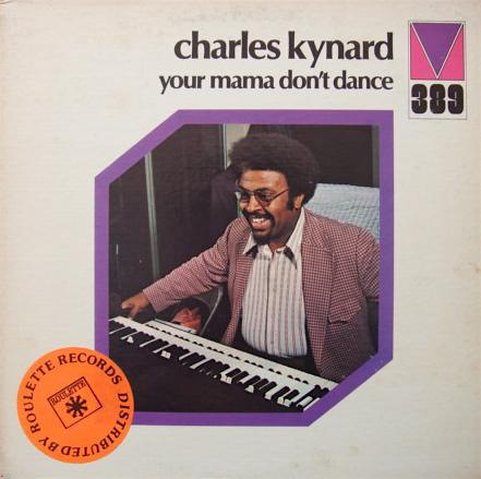 Charles_kynardyour_mama_dont_dance